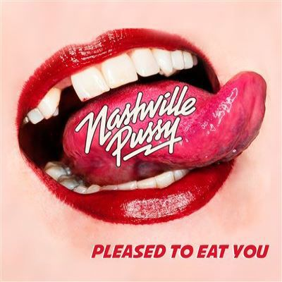 Cover NASHVILLE PUSSY, pleased to eat you