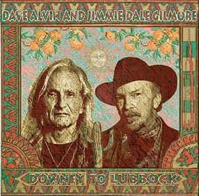 Cover DAVE ALVIN & JIMMIE DALE GILMORE, downey to lubbock