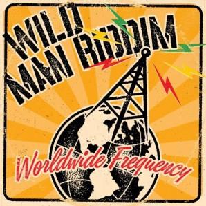 WILD MAN RIDDIM, worldwide frequency cover