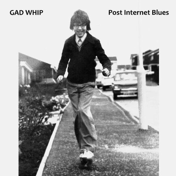 Cover GAD WHIP, post internet blues
