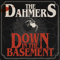 DAHMERS, down in the basement cover