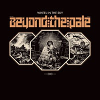 WHEEL IN THE SKY, beyond the pale cover