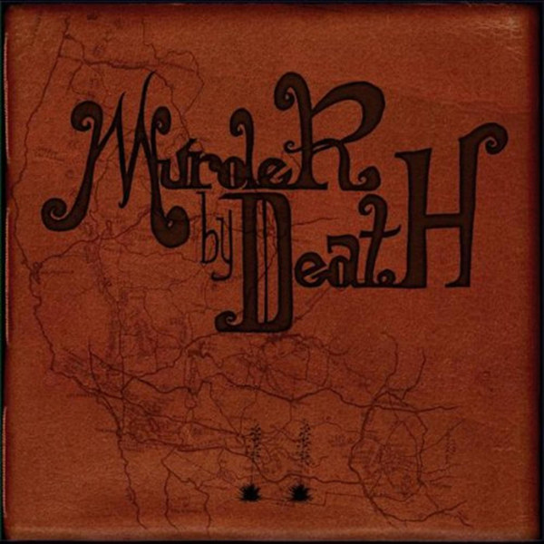 MURDER BY DEATH, who will survive and what will be left of them? cover