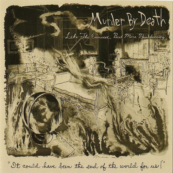 Cover MURDER BY DEATH, like the exorcist, but more breakdancing