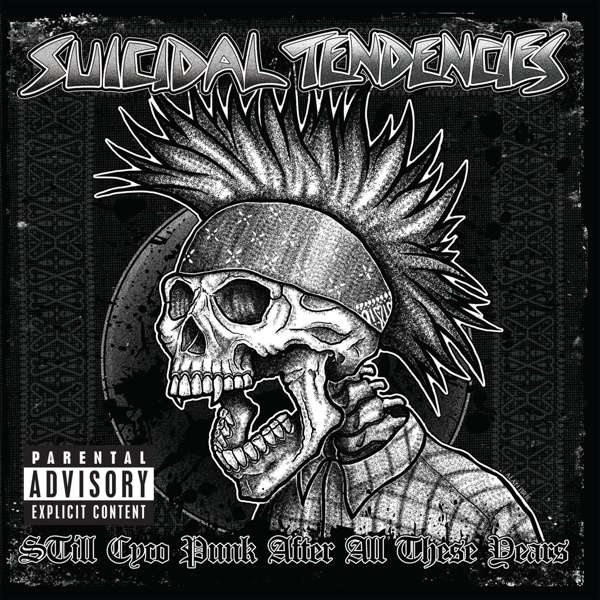 Cover SUICIDAL TENDENCIES, still cyco punk after all these years