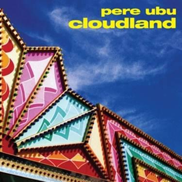 PERE UBU, cloudland cover