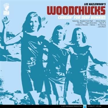 LEE HAZELWOOD´S WOODCHUCKS, cruisin for surf bunnies cover