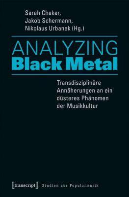 SARAH CHAKER/JAKOB SCHERMANN/NIKOLAUS URBANEK, analyzing black metal cover