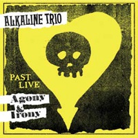 ALKALINE TRIO, agony & irony past live (yellow vinyl) cover