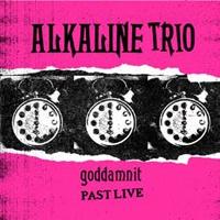 ALKALINE TRIO, goddamnit past live (pink vinyl) cover