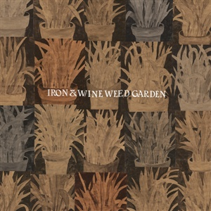 IRON AND WINE, weed garden ep cover