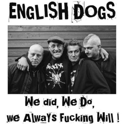 ENGLISH DOGS, we did, we do,  we always fucking will! cover