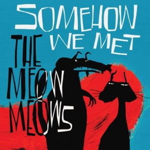 MEOW MEOWS, somehow we met cover