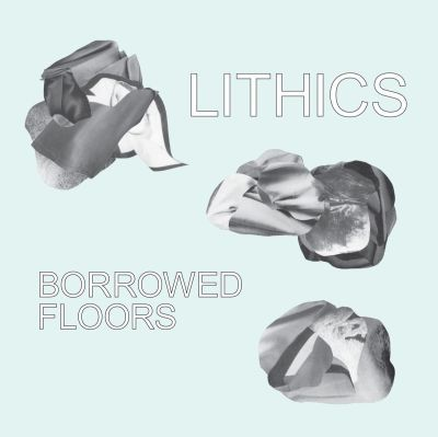 LITHICS, borrowed floors cover