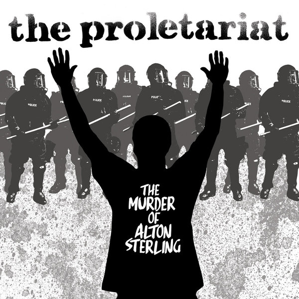 PROLETARIAT, murder of alton sterling cover