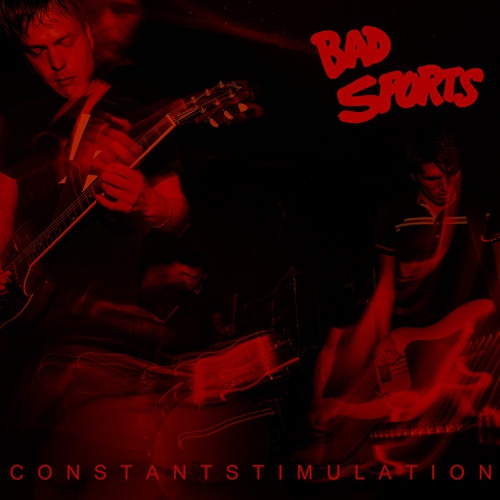 BAD SPORTS, constant stimulation cover