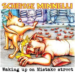 Cover SCHEISSE MINNELLI, waking up on misktake street