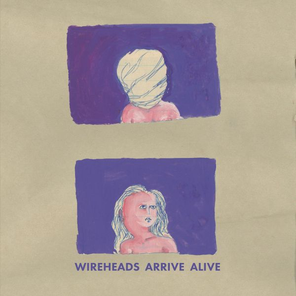 WIREHEADS, arrive alive cover