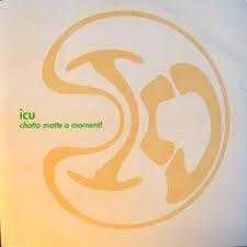 ICU, chotto matte a moment cover