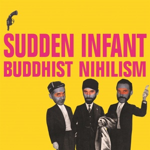 SUDDEN INFANT, buddhist nihilism cover