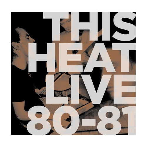 THIS HEAT, live 80-81 cover