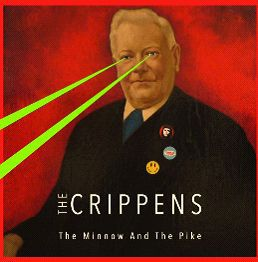 THE CRIPPENS, the minnow and the pike cover