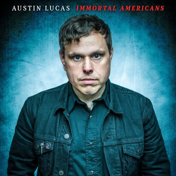 AUSTIN LUCAS, immortal americans cover