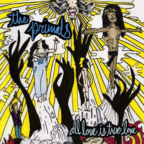 THE PRIMALS, all love is true cover