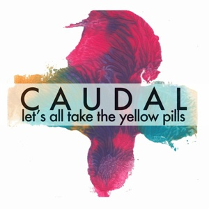 Cover CAUDAL, let´s all take the yellow pills