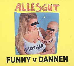 FUNNY VAN DANNEN, alles gut motherfucker cover