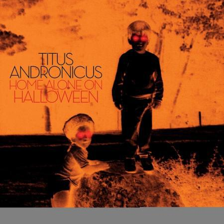 TITUS ANDRONICUS, home alone on halloween cover