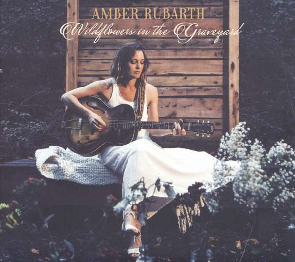 AMBER RUBARTH, wildflowers in the graveyard cover