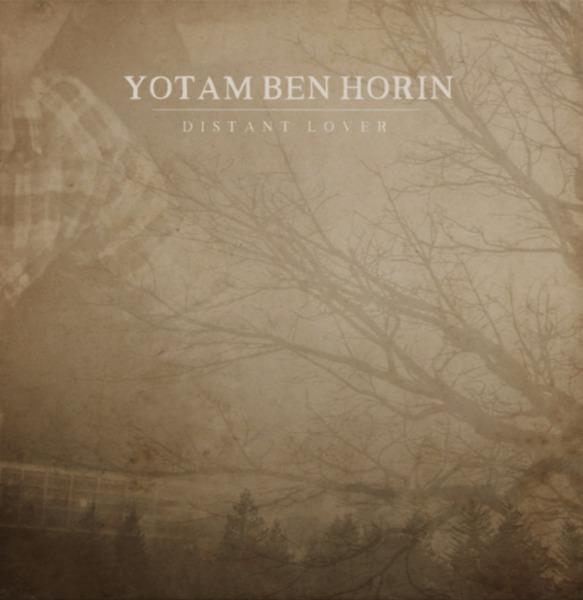 YOTAM BEN HORIN, distant lover cover