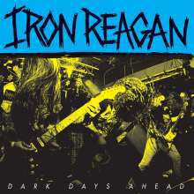 Cover IRON REAGAN, dark days ahead