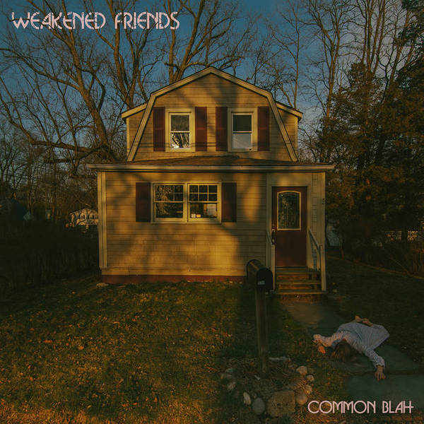 WEAKENED FRIENDS, common blah cover