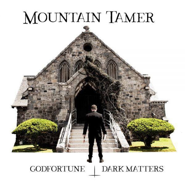 MOUNTAIN TAMER, godfortune dark Matters cover