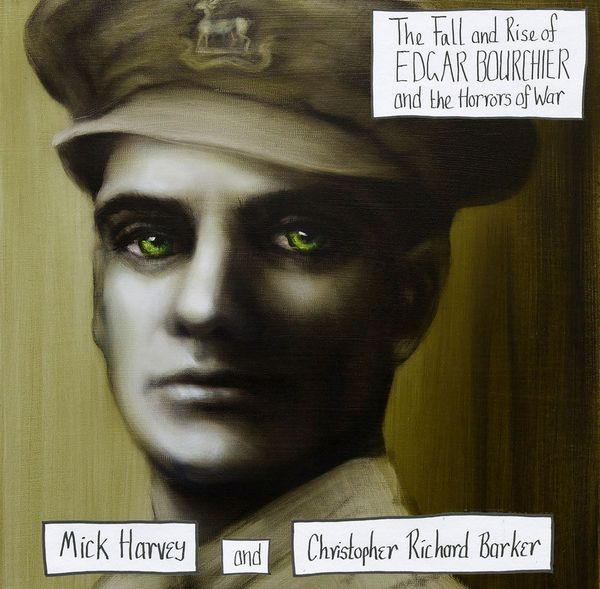 Cover MICK HARVEY & CHRISTOPHER RICHARD BARKER, the fall & rise of e. bourchier & horrors of war