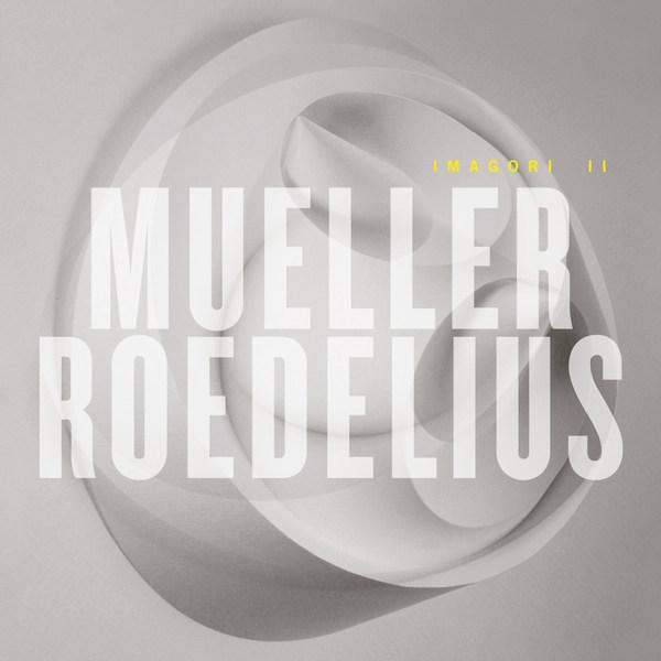 MUELLER_ROEDELIUS, imagori II cover
