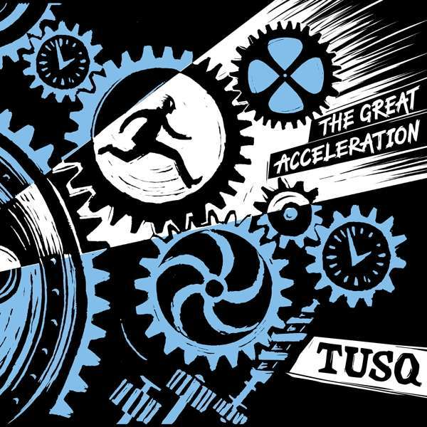 TUSQ, the great acceleration cover