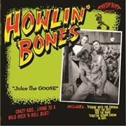 Cover HOWLIN´ BONES, juice the goose