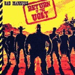 BAD MANNERS, return of the ugly cover
