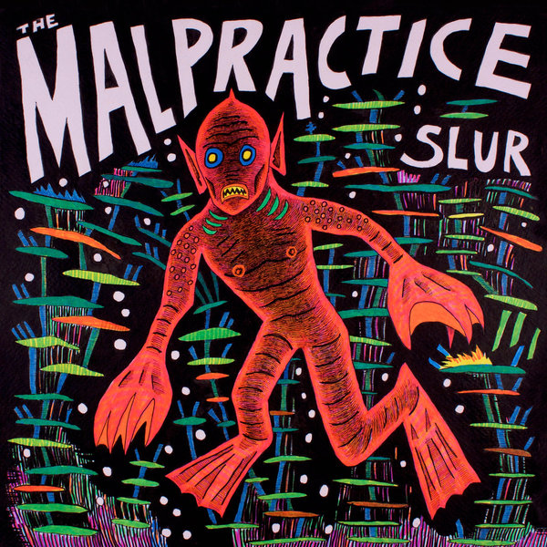 MALPRACTICE, slur cover