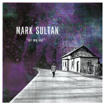 MARK SULTAN, let me out cover
