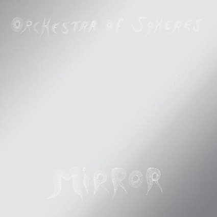 Cover ORCHESTRA OF SPHERES, mirror