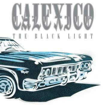 Cover CALEXICO, black light (20th anniversary edition)