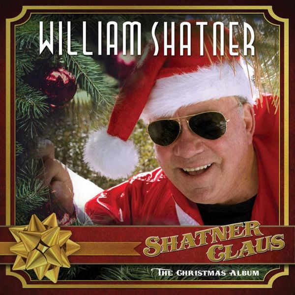 WILLIAM SHATNER, shatner claus - the christmas claus cover