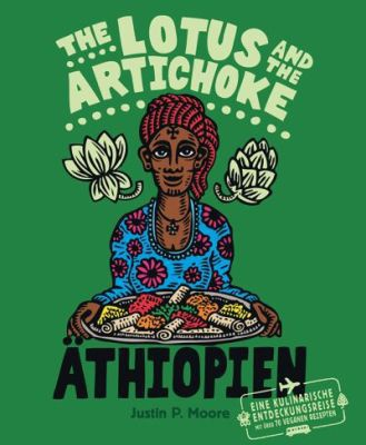 Cover JUSTIN P. MOORE, lotus and the artichoke - äthiopien