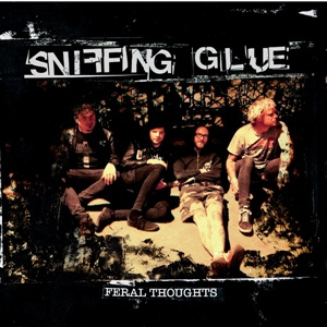 SNIFFING GLUE, feral thoughts cover
