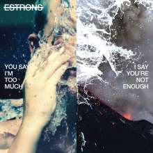 ESTRONS, you say i´m too much, i say you ´re not cover