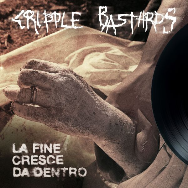 CRIPPLE BASTARDS, la fine cresce da dentro cover